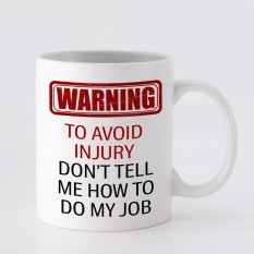 Hampers and Gifts to the UK - Send the Don't Tell Me How To Do My Job Mug