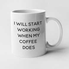 Hampers and Gifts to the UK - Send the I Will Start Working Coffee Mug