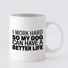Hampers and Gifts to the UK - Send the I Work Hard For My Dog Mug