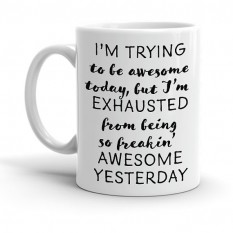 Hampers and Gifts to the UK - Send the I'm Trying To Be Awesome Today... Mug