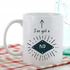 Hampers and Gifts to the UK - Send the I've Got a PhD Mug