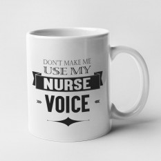 Hampers and Gifts to the UK - Send the Don't Make Me Use My Nurse Voice Mug