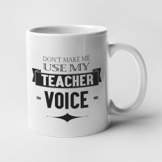 Hampers and Gifts to the UK - Send the Don't Make Me Use My Teacher Voice Mug