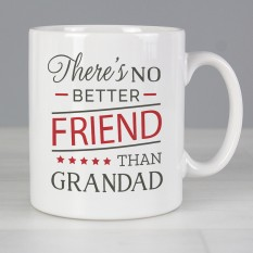 Hampers and Gifts to the UK - Send the Personalised 'No Better Friend Than Grandad' Mug