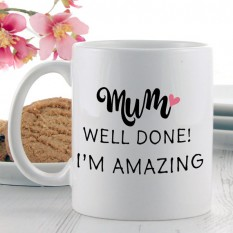 Hampers and Gifts to the UK - Send the Mum Well Done I'm Amazing Mug