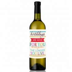 Hampers and Gifts to the UK - Send the Birthdays Are Good For You Wine Bottle