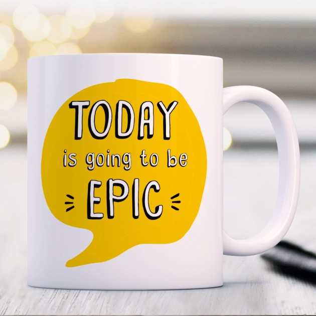 Hampers and Gifts to the UK - Send the Today Is Going to Be Epic Mug