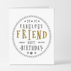 Hampers and Gifts to the UK - Send the Fabulous Friend Birthday Card