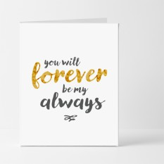 Hampers and Gifts to the UK - Send the You Will Forever Be My Always Card