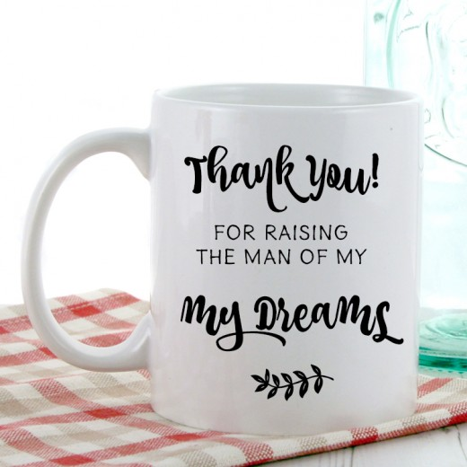 Hampers and Gifts to the UK - Send the Thank You For Raising the Man of My Dreams Mug