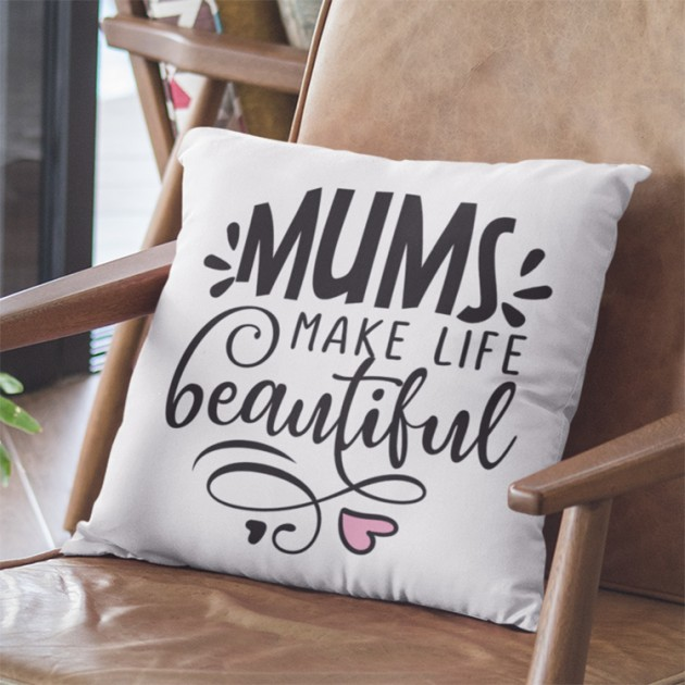Hampers and Gifts to the UK - Send the Mums Make Life Beautiful Cushion