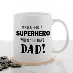 Hampers and Gifts to the UK - Send the Personalised Who Needs a Superhero Mug