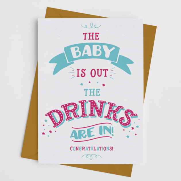 Hampers and Gifts to the UK - Send the The Baby Is Out The Drinks Are In Card