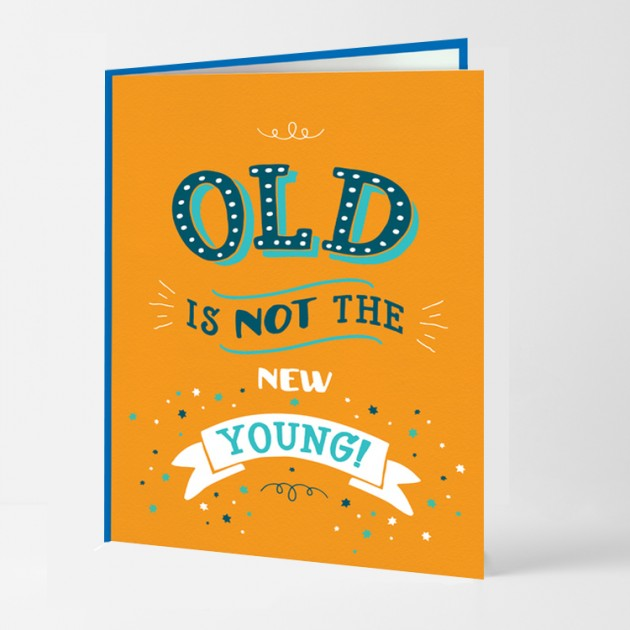 Hampers and Gifts to the UK - Send the Old Is Not The New Young! Birthday Card